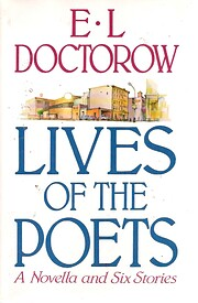 Lives of the Poets: A Novella and Six…