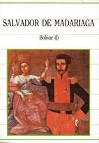 Bolivar by Salvador de Madariaga