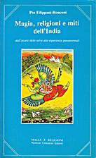 Magia, religioni, e miti dell'India by Pio…