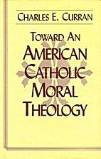 Toward an American Catholic Moral Theology…