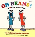Oh Beans! Starring Mean Bean by Ellen Weiss