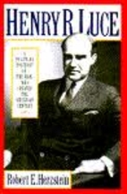 Henry R. Luce: A Political Portrait of the…