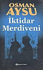İktidar Merdiveni by Osman Aysu