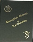 The Theosophical Glossary by H. P. Blatavsky