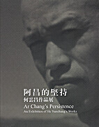 Ar Chang's Persistence: An Exhibition…