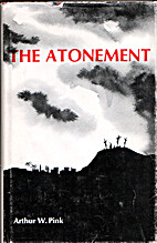 The Atonement by Arthur W. Pink