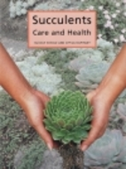 Succulents, Care and Health by Rudolph…
