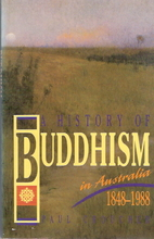 A History of Buddhism in Australia 1848-1988…