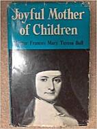 Joyful Mother of Children: Mother Frances…