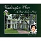 Washington Place: A First Lady's Story by…