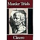 Murder Trials by Marcus Tullius Cicero