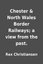 Chester & North Wales Border Railways; a…