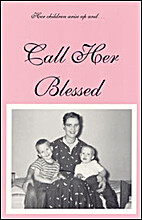 Call Her Blessed by Stephen B. Castleberry