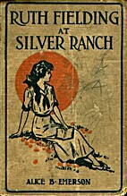 Ruth Fielding At Silver Ranch; or,…