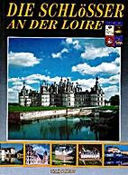 Die Schlösser der Loire by P. Viard