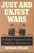 Just and Unjust Wars: A Moral Argument With…