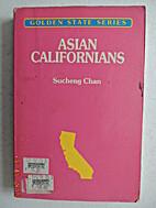 Asian Californians by Sucheng Chan