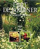 L'Art de Jardiner by Martha Stewart
