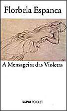 Mensageira das Violetas, A by Florbela…