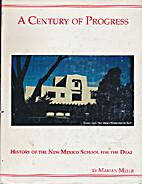 A Century of Progress : History of the New…