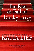 The Rise and Fall of Rocky Love by Katia…