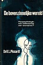 De Bovenzinnelijke Wereld: Parapsychologie -…