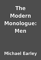 The Modern Monologue: Men by Michael Earley