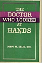 The Doctor Who Looked At Hands by M.D. John…