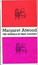 The Animals in That Country by Margaret…
