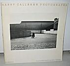 Harry Callahan photographs: An exhibition…