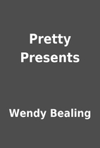 Pretty Presents by Wendy Bealing