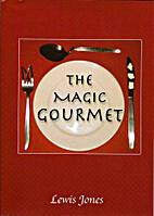 The Magic Gourmet by Lewis Jones