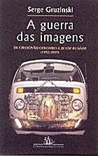 A guerra das imagens: de Cristóvão Colombo…