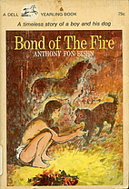 Bond of the Fire by Anthony Fon Eisen