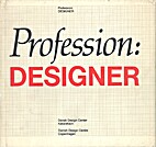 Profession: designer by Danish Design Centre