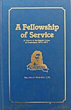 A Fellowship of Service (Centenary history…