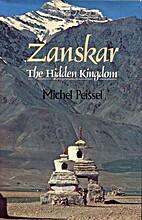 Zanskar: The Hidden Kingdom by Michel…