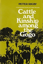 Cattle And Kinship Among The Gogo by Peter…