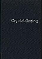 Crystal-Gazing by Theodore Besterman
