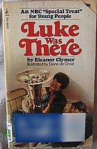 Luke Was There by Eleanor Lowenton Clymer