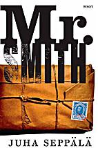 Mr. Smith : romaani by Juha Seppälä