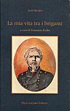 La mia vita tra i briganti by Josè Borjès