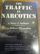 The traffic in narcotics by H. J. Anslinger