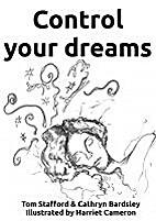 Control your Dreams by Tom Stafford