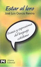 Estar al loro: Frases y expresiones del…