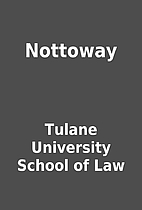 Nottoway by Tulane University School of Law