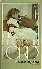 Good Morning, Lord : Devotions for Teens by…