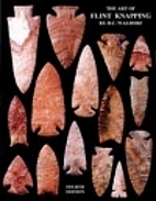 The art of flint knapping by D. C. Waldorf
