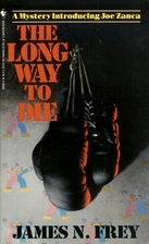 The Long Way to Die by James N. Frey