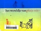 Het wereldje van Pietje Mier by Annet van…